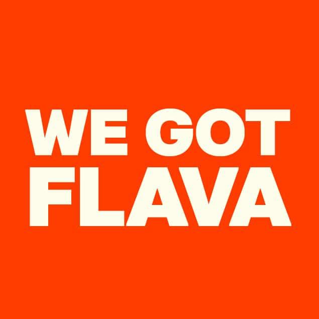 We Got Flava